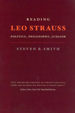 Reading Leo Strauss: Politics, Philosophy, Judaism