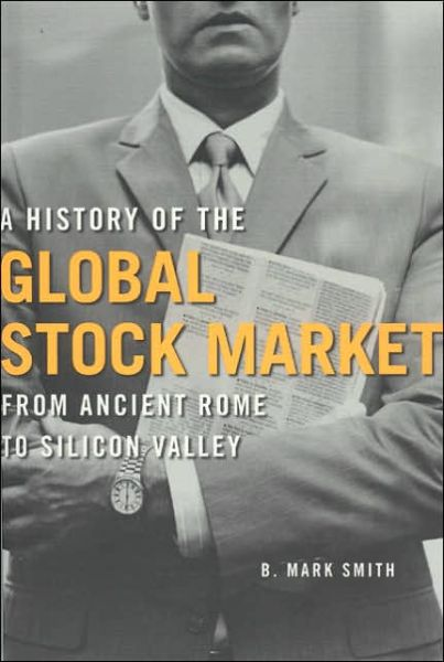 History of the Global Stock Market: From Ancient Rome to Silicon Valley
