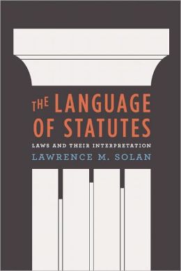 The Language of Statutes: Laws and Their Interpretation
