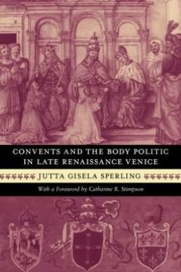 Convents and the Body Politic in Late Renaissance Venice