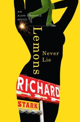 Lemons Never Lie: An Alan Grofield Novel