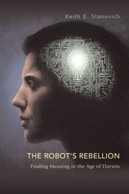 Robot's Rebellion: Finding Meaning in the Age of Darwin