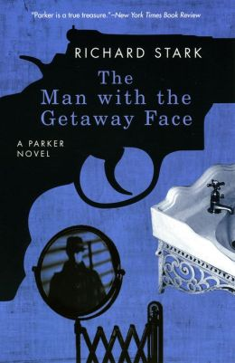 The Man with the Getaway Face (Parker Series #2)