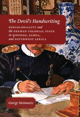 Devil's Handwriting: Precoloniality and the German Colonial State in Qingdao, Samoa, and Southwest Africa