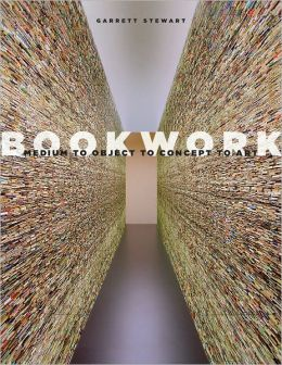 Bookwork: Medium to Object to Concept to Art