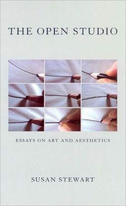 The Open Studio: Essays on Art and Aesthetics, 1987 to 2003