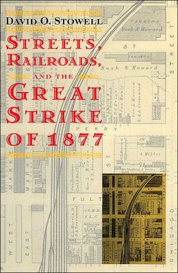 Street's, Railroads, and the Great Strike of 1877