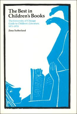 The Best in Children's Books: The University of Chicago Guide to Children's Literature, 1973-1978