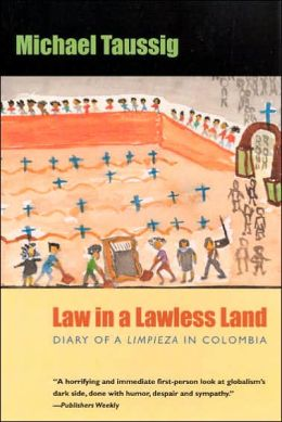 Law in a Lawless Land - Diary of a Limpieza in Colombia