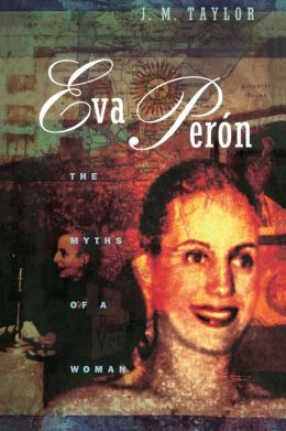 Eva Peron, the Myths of a Woman