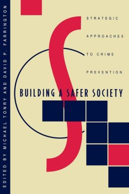 Crime and Justice, Volume 19: Strategic Approaches to Crime Prevention