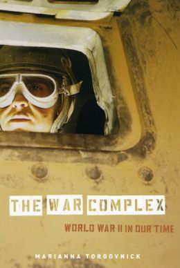 The War Complex: World War II in Our Time