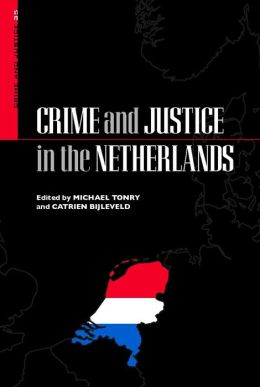 Crime and Justice, Volume 35: Crime and Justice in the Netherlands