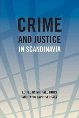 Crime and Justice, Volume 40: Crime and Justice in Scandanavia