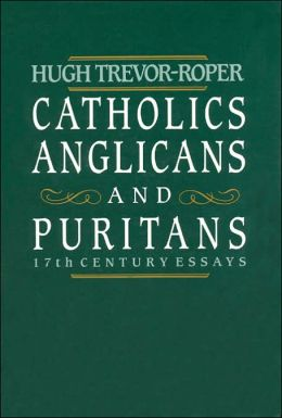 Catholics, Anglicans, and Puritans: Seventeenth-Century Essays