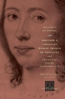 Whether a Christian Woman Should Be Educated and Other Writings from Her Intellectual Circle (The Other Voice in Early Modern Europe Series)