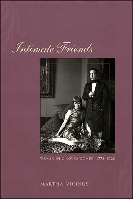 Intimate Friends: Women Who Loved Women, 1778-1928