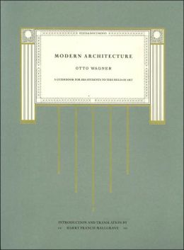 Modern Architecture: A Guidebook for His Students to This Field of Art (Texts and Documents Series)