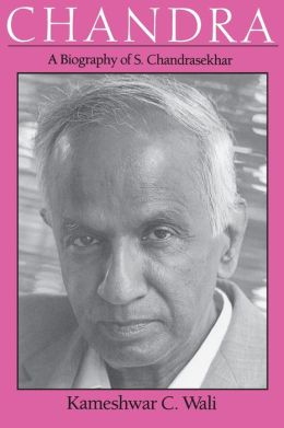 Chandra: A Biography of S. Chandrasekhar