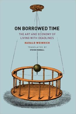 On Borrowed Time: The Art and Economy of Living with Deadlines