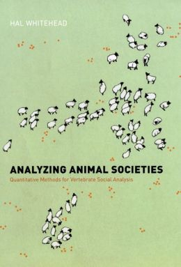 Analyzing Animal Societies: Quantitative Methods for Vertebrate Social Analysis