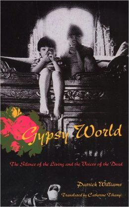 Gypsy World: The Silence of the Living and the Voices of the Dead
