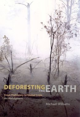 Deforesting the Earth: From Prehistory to Global Crisis: An Abridgment