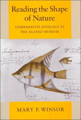 Reading the Shape of Nature: Comparative Zoology at the Agassiz Museum