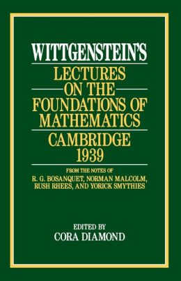Wittgenstein's Lectures on the Foundations of Mathematics: Cambridge, 1939