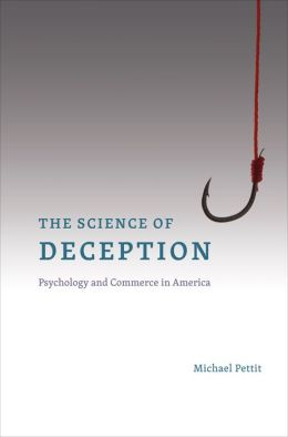 The Science of Deception: Psychology and Commerce in America