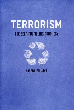 Terrorism: The Self-Fulfilling Prophecy