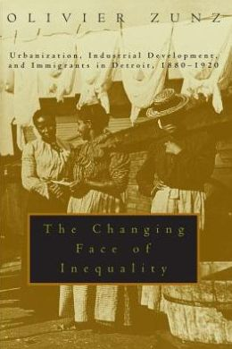 The Changing Face of Inequality: Urbanization, Industrial Development, and Immigrants in Detroit, 1880-1920