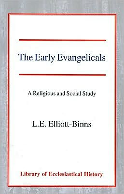 The Early Evangelicals: A Religious and Social Study