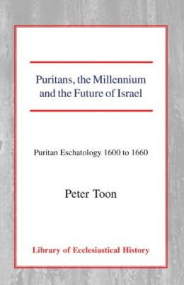 Puritans, The Millennium And The Future Of Israel