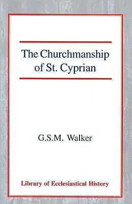The Churchmanship of St Cyprian