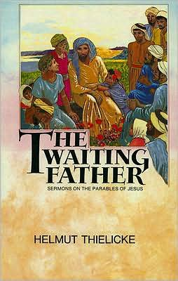 The Waiting Father: Sermons on the Parables of Jesus