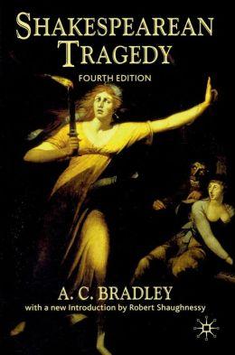 Shakespearean Tragedy (Fourth Edition)