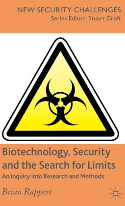 Biotechnology, Security and the Search for Limits: An Inquiry into Research and Methods