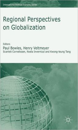 Regional Perspectives on Globalization: A Critical Reader
