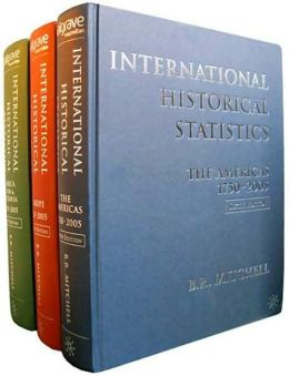 International Historical Statistics 1750-2005: 3 Volume Set