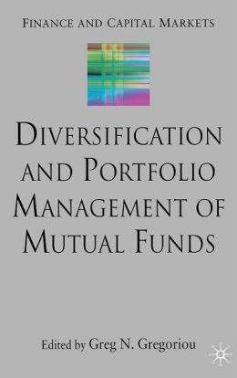 Diversification and Portfolio Management of Mutual Funds (Finance and Capital Markets Series)
