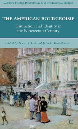 The American Bourgeoisie: Distinction and Identity in the Nineteenth Century