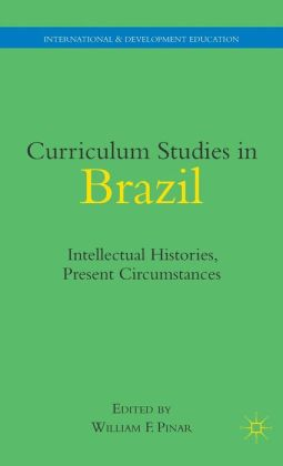 Curriculum Studies in Brazil: Intellectual Histories, Present Circumstances