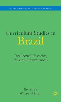 Curriculum Studies in Brazil: Intellectual Histories, Present Circumstances