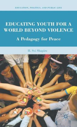 Educating Youth for a World beyond Violence: A Pedagogy for Peace