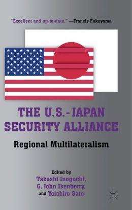 The U.S.-Japan Security Alliance: Regional Multilateralism