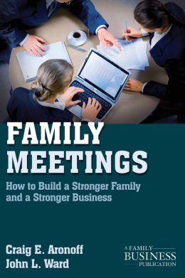 Family Meetings: How to Build a Stronger Family and a Stronger Business