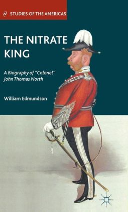 The Nitrate King: A Biography of