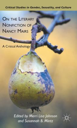 On the Literary Nonfiction of Nancy Mairs: A Critical Anthology