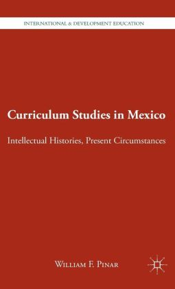 Curriculum Studies in Mexico: Intellectual Histories, Present Circumstances